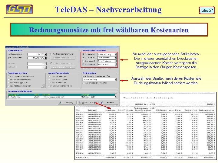 Tele. DAS – Nachverarbeitung Folie 21 Rechnungsumsätze mit frei wählbaren Kostenarten Auswahl der auszugebenden