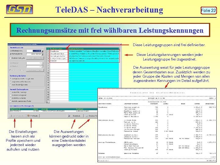 Tele. DAS – Nachverarbeitung Folie 22 Rechnungsumsätze mit frei wählbaren Leistungskennungen Diese Leistungsgruppen sind