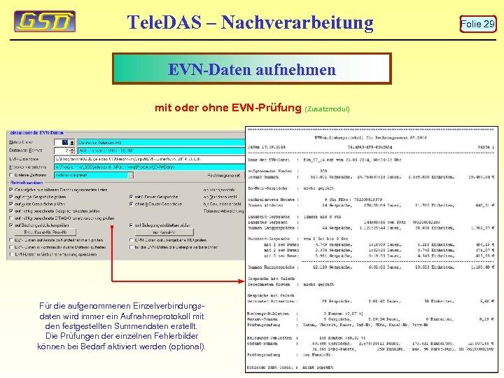 Tele. DAS – Nachverarbeitung EVN-Daten aufnehmen mit oder ohne EVN-Prüfung (Zusatzmodul) Für die aufgenommenen