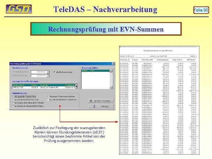 Tele. DAS – Nachverarbeitung Rechnungsprüfung mit EVN-Summen Zusätzlich zur Festlegung der auszugebenden Konten können