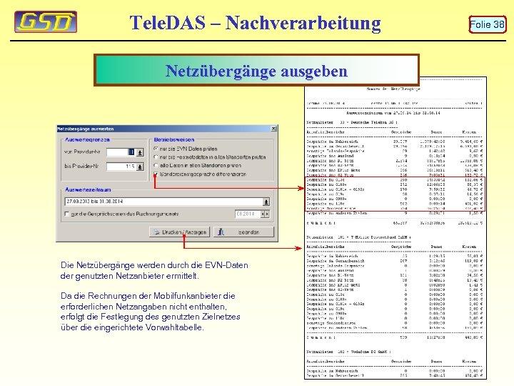 Tele. DAS – Nachverarbeitung Netzübergänge ausgeben Die Netzübergänge werden durch die EVN-Daten der genutzten