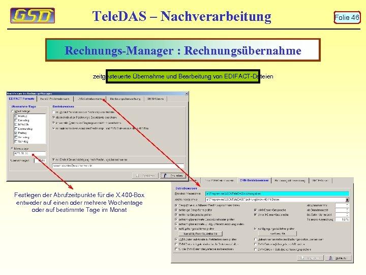 Tele. DAS – Nachverarbeitung Rechnungs-Manager : Rechnungsübernahme zeitgesteuerte Übernahme und Bearbeitung von EDIFACT-Dateien Festlegen