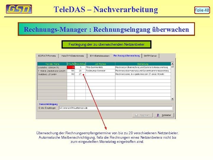 Tele. DAS – Nachverarbeitung Rechnungs-Manager : Rechnungseingang überwachen Festlegung der zu überwachenden Netzanbieter Überwachung