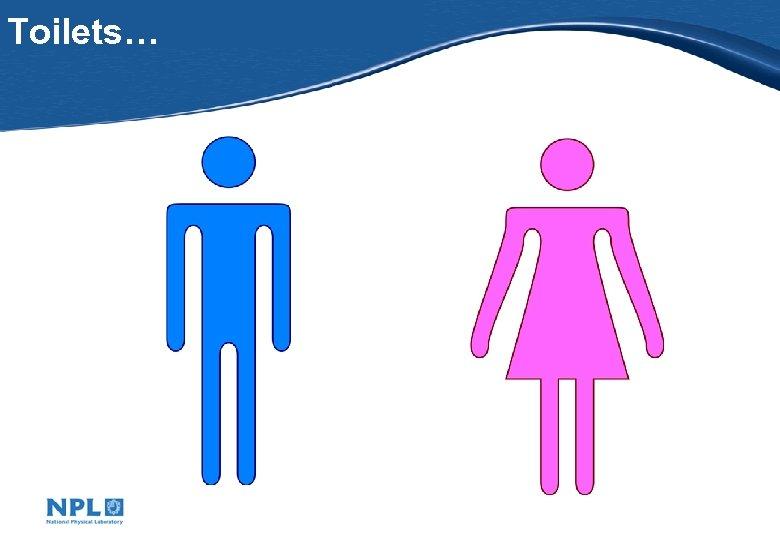 Toilets…