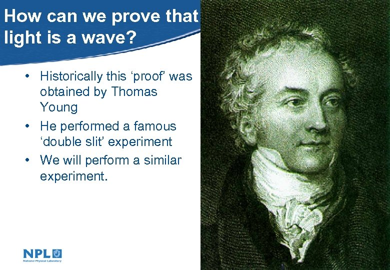 How can we prove that light is a wave? • Historically this 'proof' was