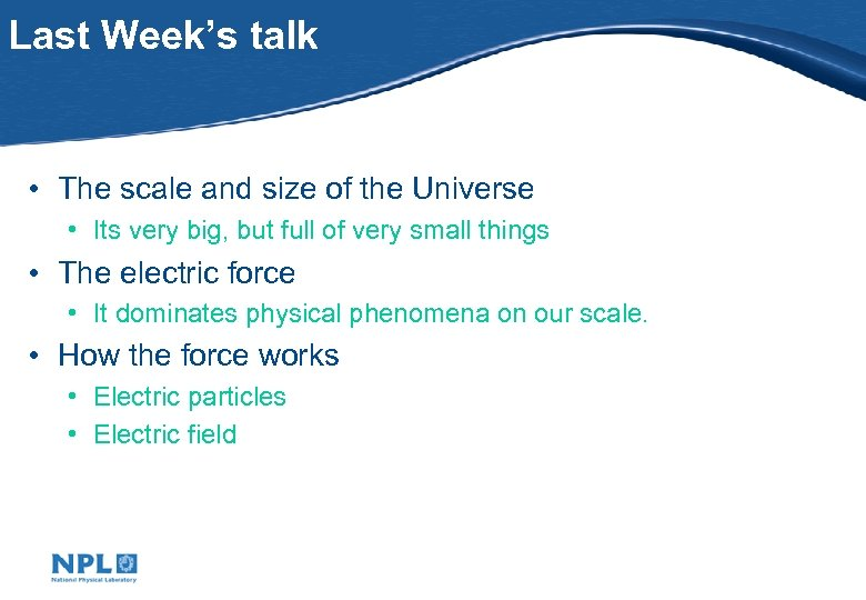 Last Week's talk • The scale and size of the Universe • Its very