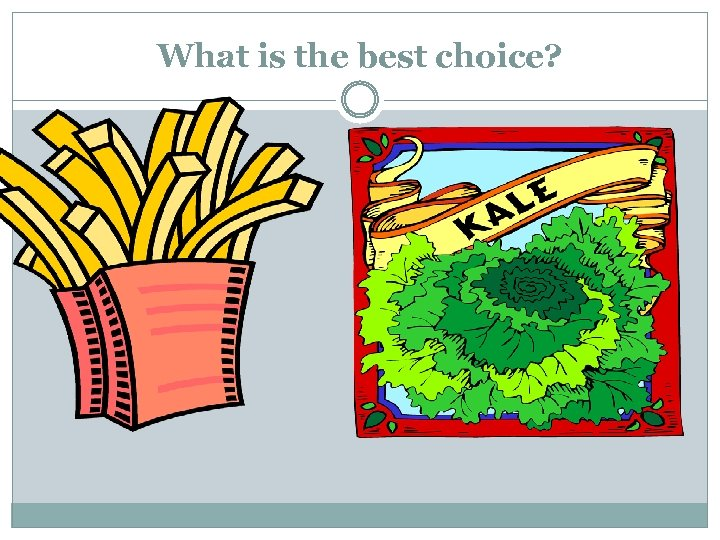 What is the best choice?