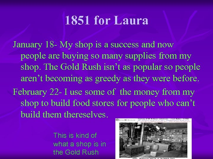 1851 for Laura January 18 - My shop is a success and now people