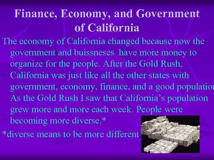 Finance, Economy, and Government of California The economy of California changed because now the