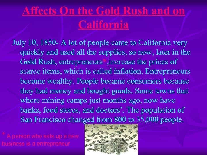 Affects On the Gold Rush and on California July 10, 1850 - A lot
