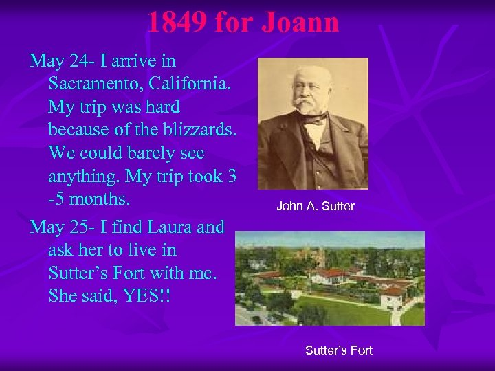 1849 for Joann May 24 - I arrive in Sacramento, California. My trip was