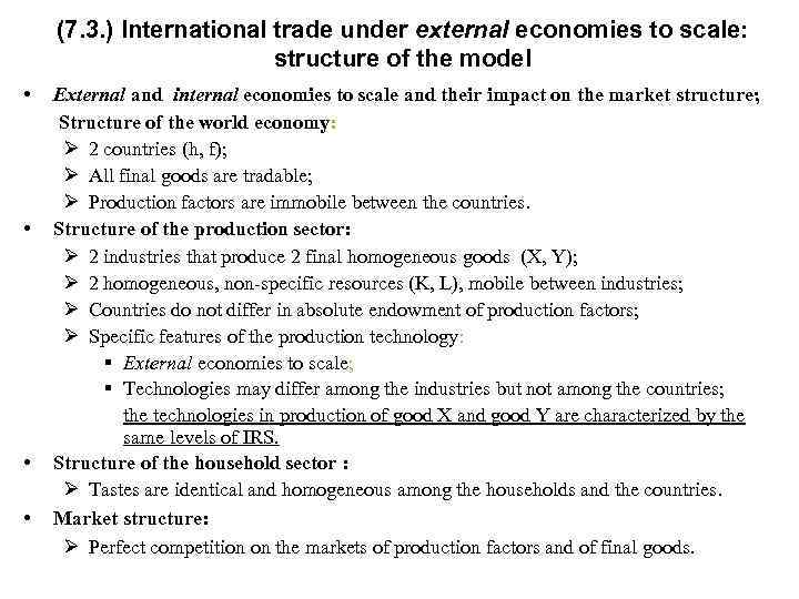 (7. 3. ) International trade under external economies to scale: structure of the model