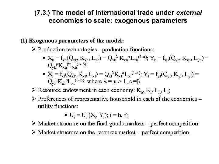 (7. 3. ) The model of International trade under external economies to scale: exogenous