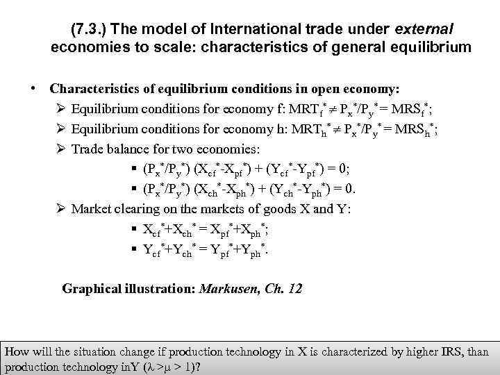 (7. 3. ) The model of International trade under external economies to scale: characteristics
