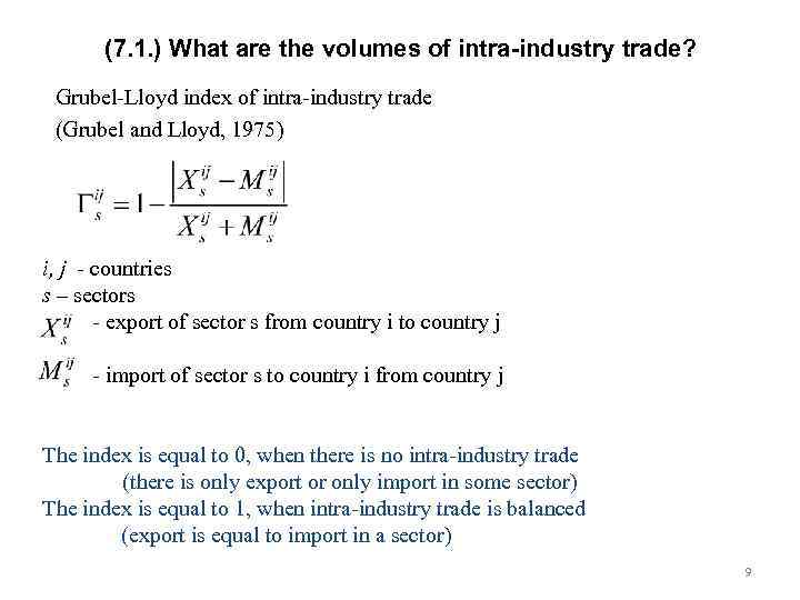 (7. 1. ) What are the volumes of intra-industry trade? Grubel-Lloyd index of intra-industry