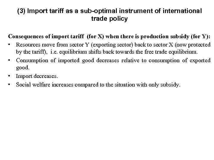 (3) Import tariff as a sub-optimal instrument of international trade policy Consequences of import