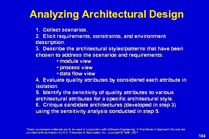 Analyzing Architectural Design 1. Collect scenarios. 2. Elicit requirements, constraints, and environment description. 3.