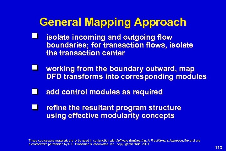 General Mapping Approach isolate incoming and outgoing flow boundaries; for transaction flows, isolate the