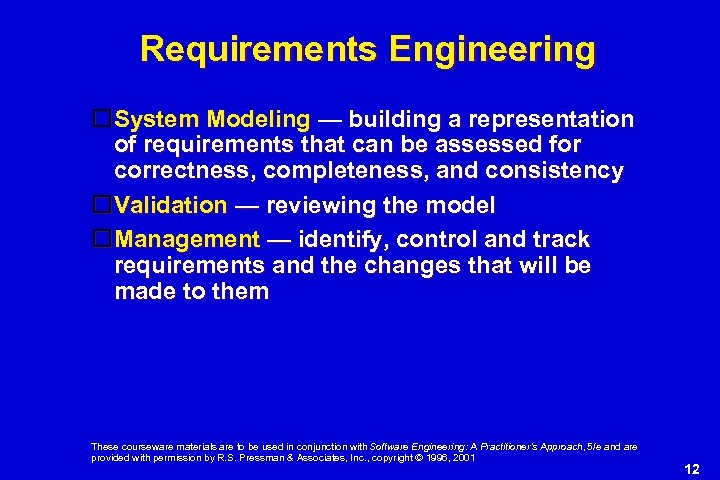 Requirements Engineering System Modeling — building a representation of requirements that can be assessed
