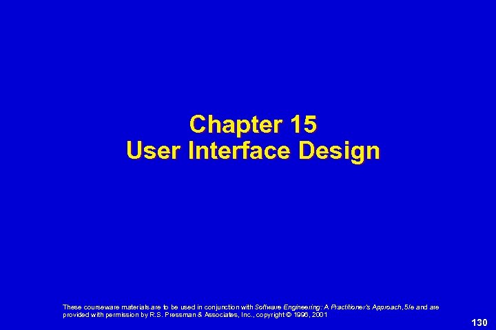 Chapter 15 User Interface Design These courseware materials are to be used in conjunction