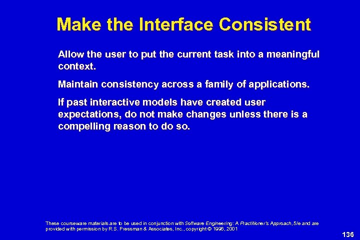 Make the Interface Consistent Allow the user to put the current task into a