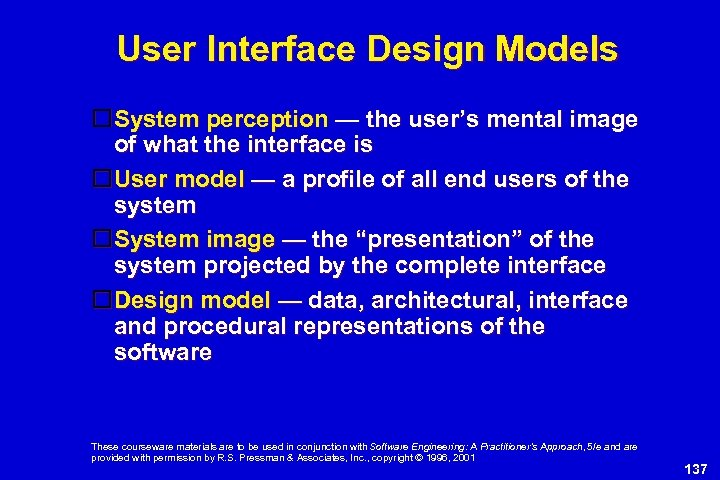 User Interface Design Models System perception — the user's mental image of what the