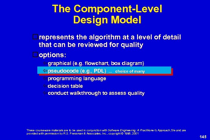 The Component-Level Design Model represents the algorithm at a level of detail that can