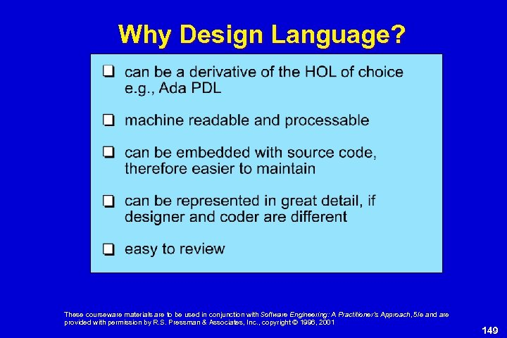Why Design Language? These courseware materials are to be used in conjunction with Software