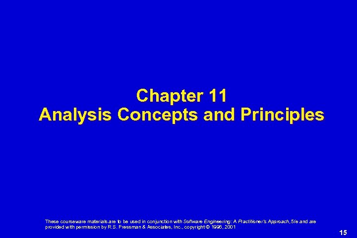 Chapter 11 Analysis Concepts and Principles These courseware materials are to be used in