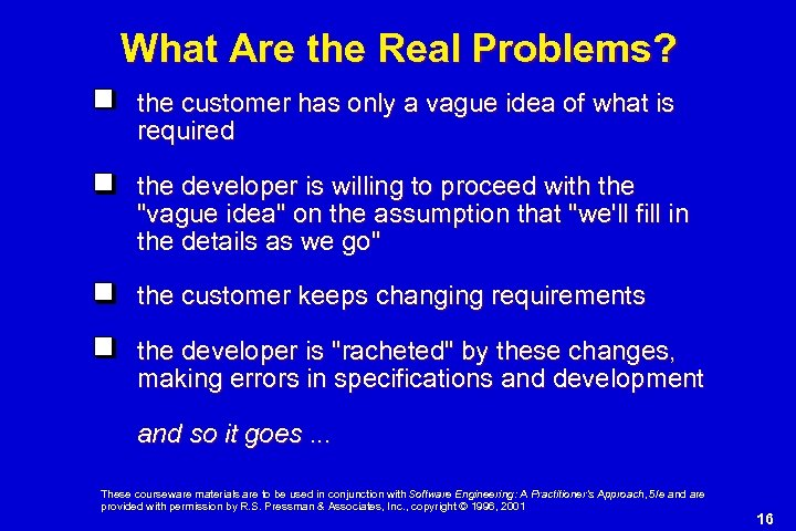 What Are the Real Problems? the customer has only a vague idea of what