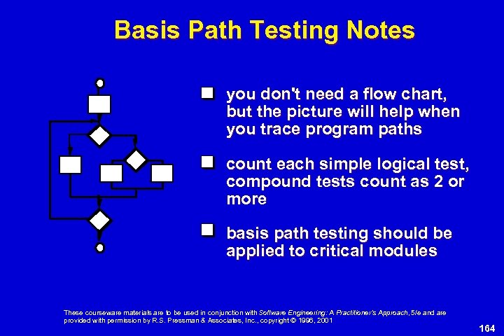 Basis Path Testing Notes you don't need a flow chart, but the picture will