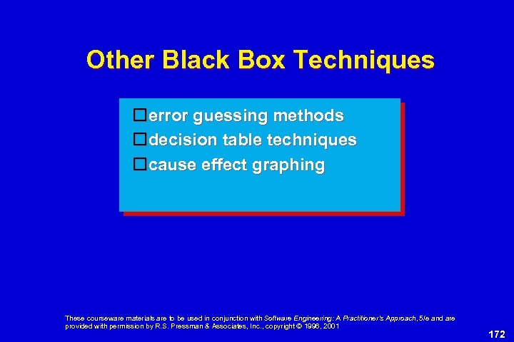 Other Black Box Techniques error guessing methods decision table techniques cause effect graphing These