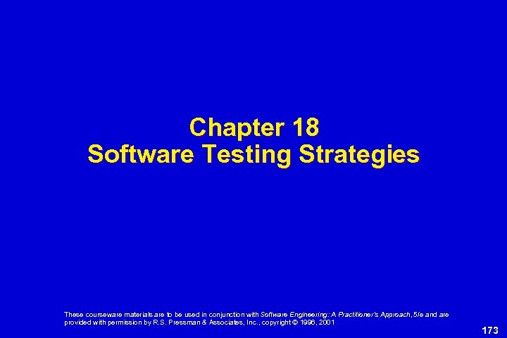 Chapter 18 Software Testing Strategies These courseware materials are to be used in conjunction