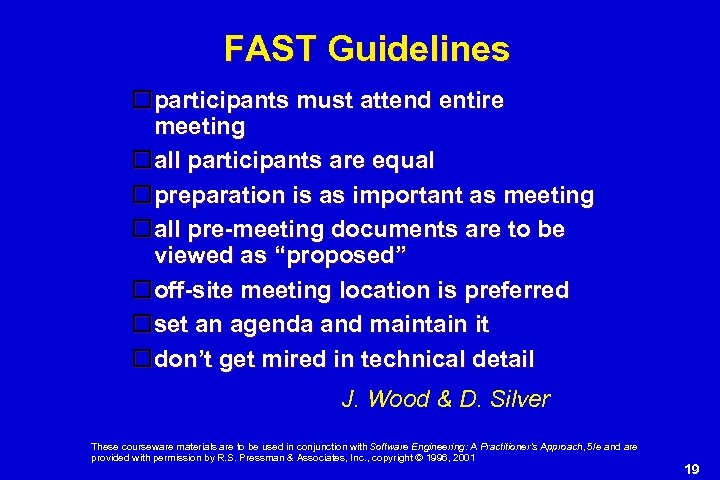 FAST Guidelines participants must attend entire meeting all participants are equal preparation is as