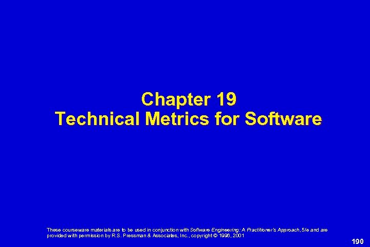 Chapter 19 Technical Metrics for Software These courseware materials are to be used in