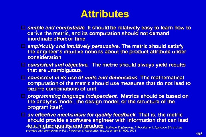 Attributes simple and computable. It should be relatively easy to learn how to derive