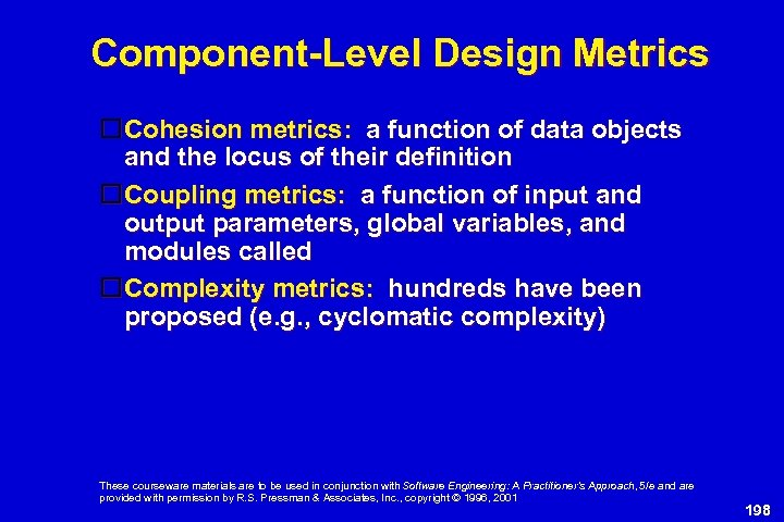 Component-Level Design Metrics Cohesion metrics: a function of data objects and the locus of