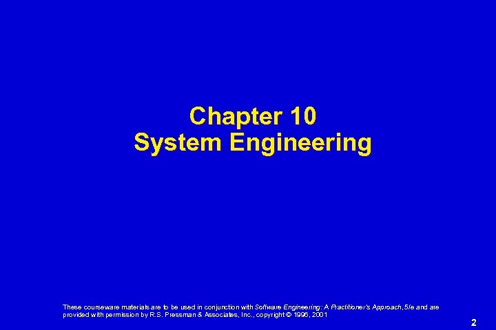 Chapter 10 System Engineering These courseware materials are to be used in conjunction with