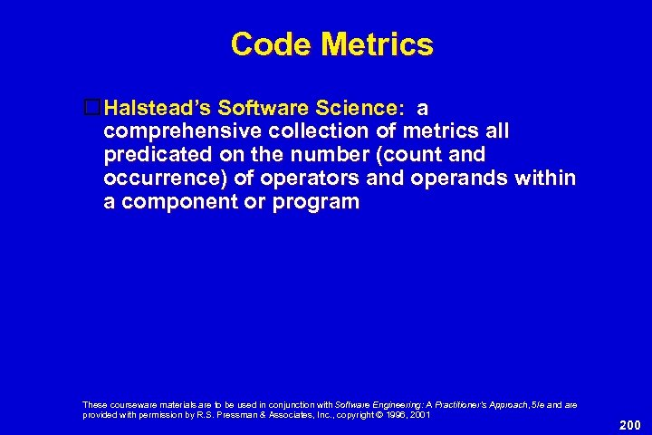 Code Metrics Halstead's Software Science: a comprehensive collection of metrics all predicated on the