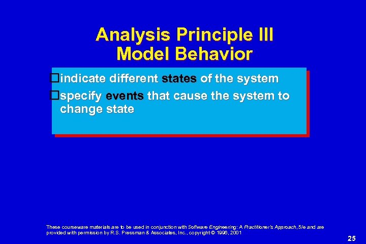Analysis Principle III Model Behavior indicate different states of the system specify events that