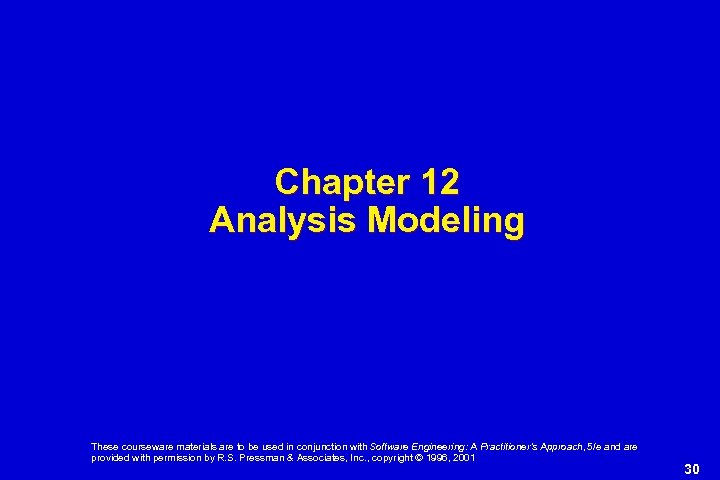 Chapter 12 Analysis Modeling These courseware materials are to be used in conjunction with