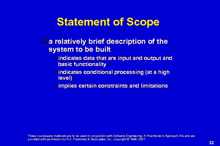 Statement of Scope a relatively brief description of the system to be built indicates