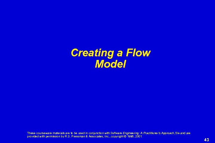 Creating a Flow Model These courseware materials are to be used in conjunction with