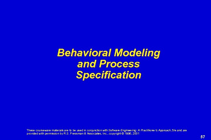 Behavioral Modeling and Process Specification These courseware materials are to be used in conjunction