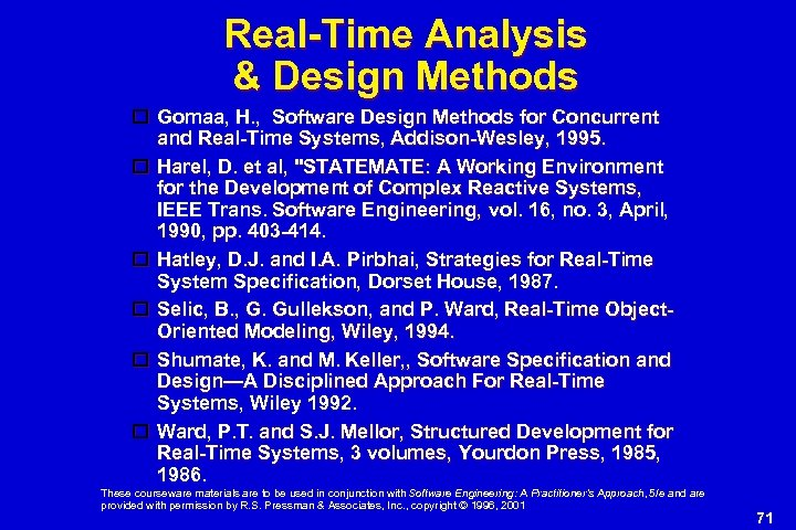 Real-Time Analysis & Design Methods Gomaa, H. , Software Design Methods for Concurrent and