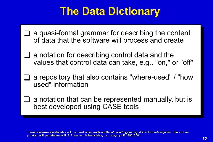The Data Dictionary These courseware materials are to be used in conjunction with Software