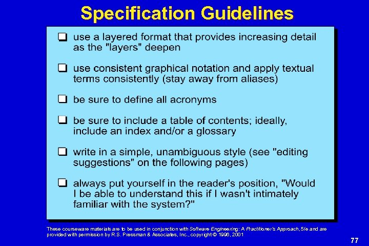 Specification Guidelines These courseware materials are to be used in conjunction with Software Engineering: