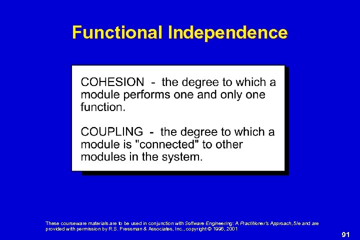Functional Independence These courseware materials are to be used in conjunction with Software Engineering: