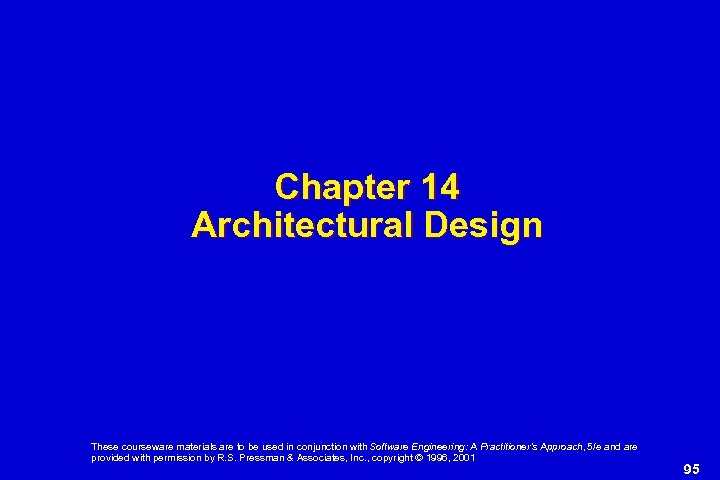Chapter 14 Architectural Design These courseware materials are to be used in conjunction with