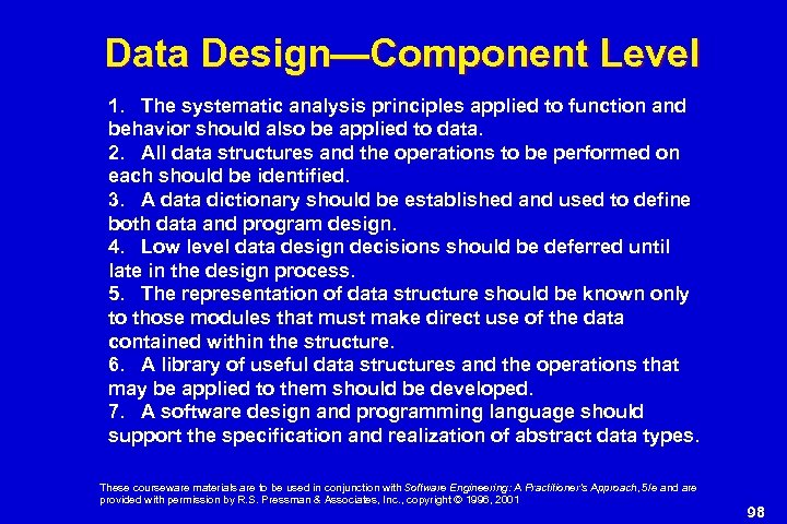 Data Design—Component Level 1. The systematic analysis principles applied to function and behavior should